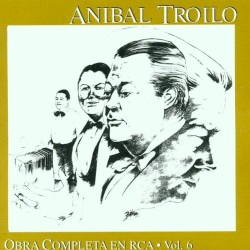 Aníbal Troilo - En carne propia