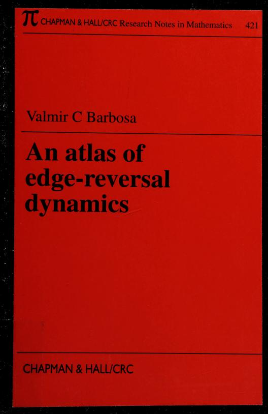 An atlas of edge-reversal dynamics by Valmir C. Barbosa