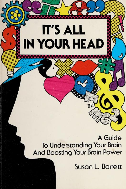 It's all in your head by Susan L. Barrett