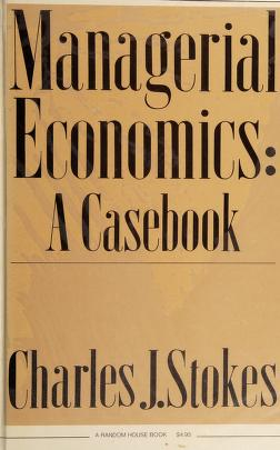 Cover of: Managerial economics | Charles J. Stokes