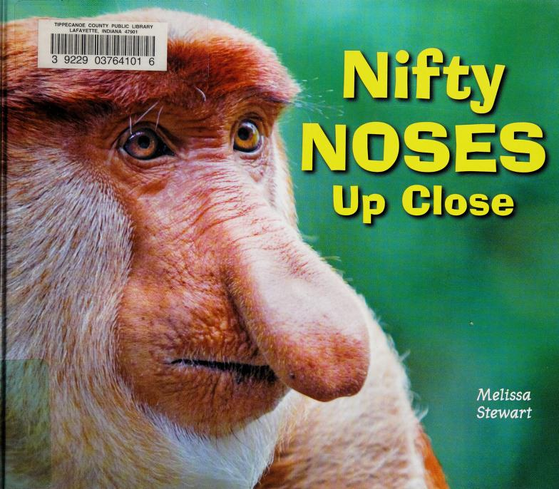 Nifty noses up close by Melissa Stewart